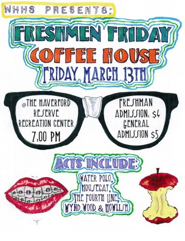 Check out the WHHS 'Freshmen Day' Coffeehouse Friday, March 13th