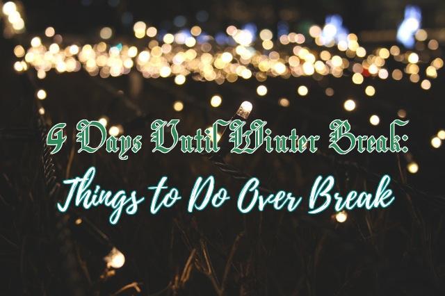 COUNTDOWN TO WINTER BREAK: 4 Holiday Activities to Do Over Break