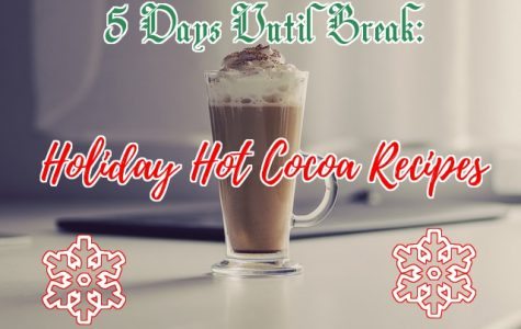 COUNTDOWN TO WINTER BREAK: 5 Holiday Hot Cocoa Recipes