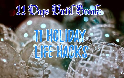 COUNTDOWN TO WINTER BREAK: Holiday Life Hacks
