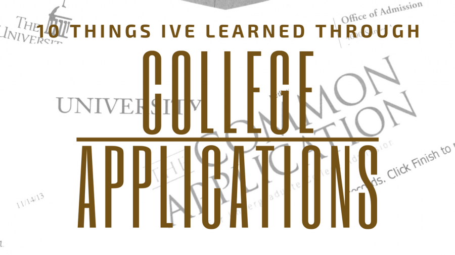 10 Things I've Learned Through The College Application Process