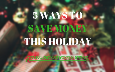 COUNTDOWN TO WINTER BREAK: 5 Ways To Save Money This Holiday Season
